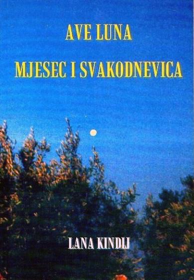 AVE LUNA - Mjesec i svakodnevnica