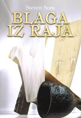 BLAGA IZ RAJA - Spomenici prošlosti od Noine arke