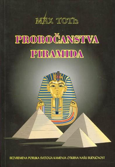 PROROČANSTVA PIRAMIDA - bezvremena poruka svetoga kamenja